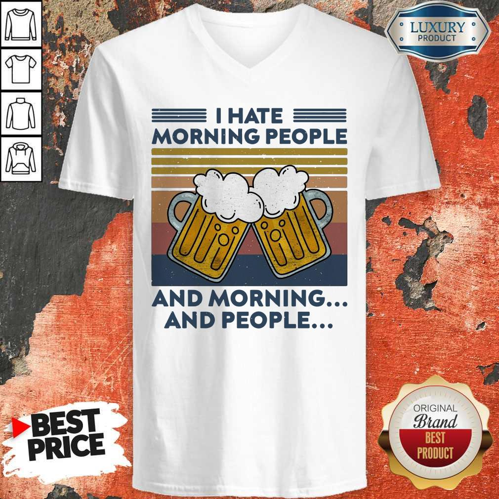 Beer I Hate Morning People And Morning And People Vintage V-neck