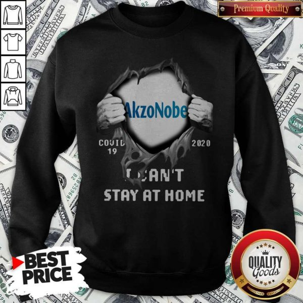 Blood Inside Me Akzonobel Covid 19 2020 I Can't Stay At Home Sweatshirt