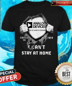Blood Inside Me Analog Device Covid-19 2020 I Can't Stay At Home Shirt
