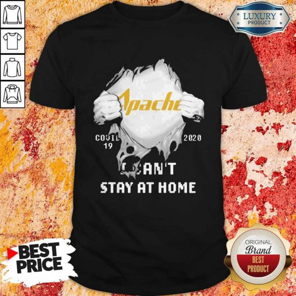 Blood Inside Me Apache Corporation Covid 19 2020 I Can't Stay At Home Shirt