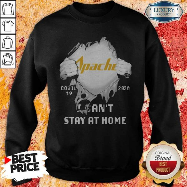 Blood Inside Me Apache Corporation Covid 19 2020 I Can't Stay At Home Sweatshirt