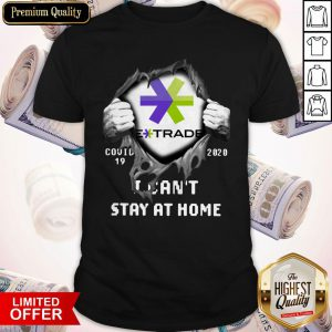 Blood Inside Me E-Trade Covid 19 2020 I Cant Stay At Home Shirt