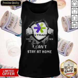 Blood Inside Me E-Trade Covid 19 2020 I Cant Stay At Home Tank Top