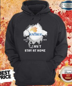 Blood Inside Me Suntrust Banks Covid 19 2020 I Can't Stay At Home Hoodie