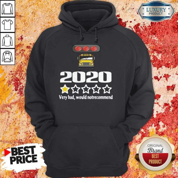 Bus Driver 2020 Very Bad Would Not Recommend Hoodie