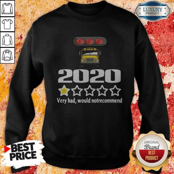 Bus Driver 2020 Very Bad Would Not Recommend Sweatshirt
