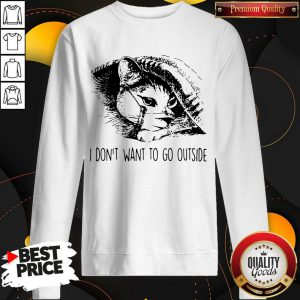 Cat Face Mask I Don'T Want To Go Outside Sweatshirt