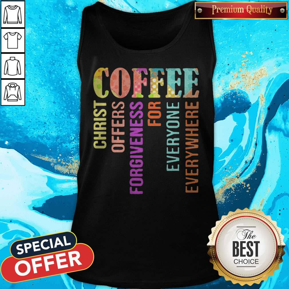 Coffee Christ Offers Forgiveness For Everyone Everywhere Tank Top