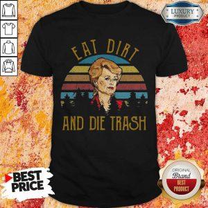 Eat Dirt And Die Trash Vintage Shirt