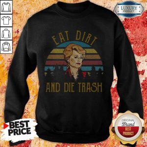 Eat Dirt And Die Trash Vintage Sweatshirt