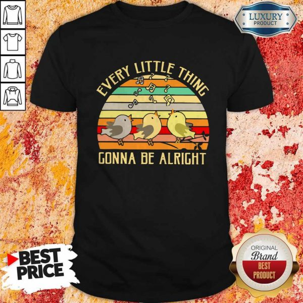 Every Little Thing Is Gonna Be Alright Vintage Shirt