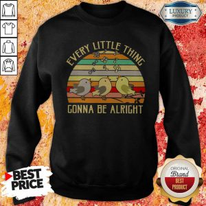 Every Little Thing Is Gonna Be Alright Vintage Sweatshirt