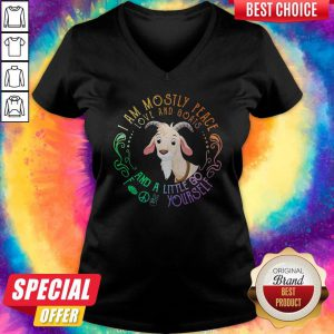 Goat I Am Mostly Peace Love And Goats And A Little Go Fuck Yourself V-neck
