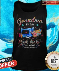 Grandma By Day Mask Maker By Night #2020 Quarantined Tank Top