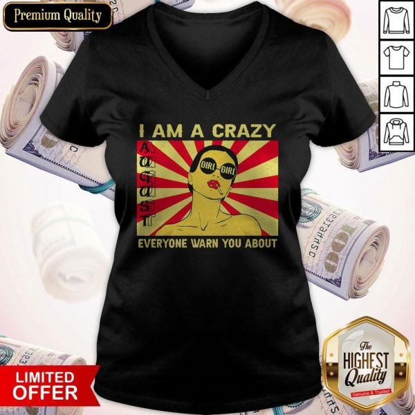 I Am A Crazy August Girl Everyone Warned You About V-neck