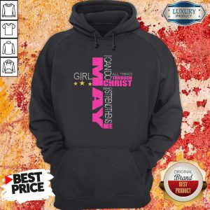 I Can Do All Things Through Christ Who Strengthens Me May Girl Diamond Hoodie