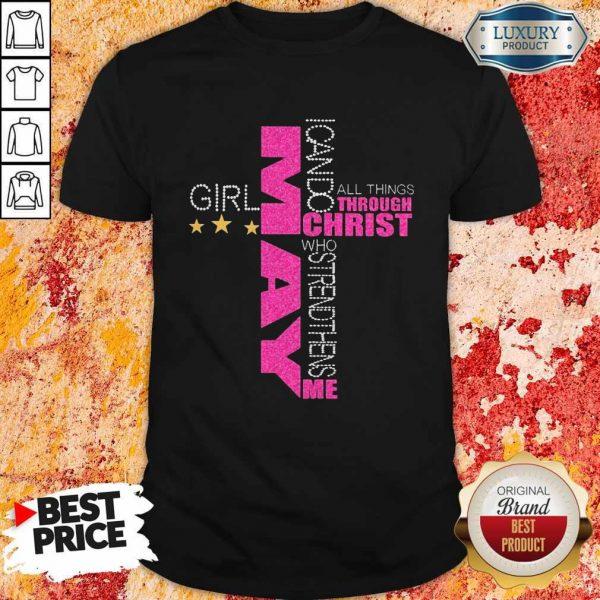 I Can Do All Things Through Christ Who Strengthens Me May Girl Diamond Shirt