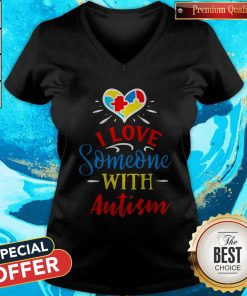 I Love Someone With Autism V-neck