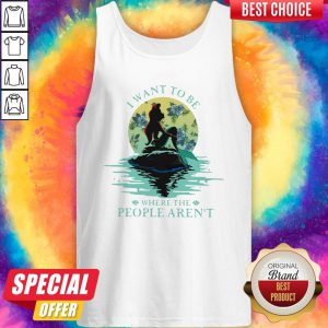 I Want To Be Where The People Aren't Shirt Classic Tank Top