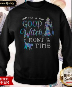 I'm A Good Witch Most Of The Time Sweatshirt
