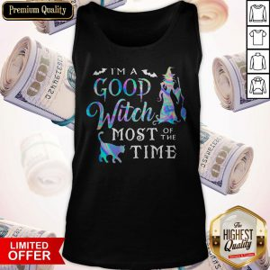 I'm A Good Witch Most Of The Time Tank Top