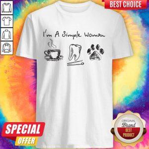 I'm A Simple Woman I Like Coffee Tooth Dog Paw Shirt Shirt