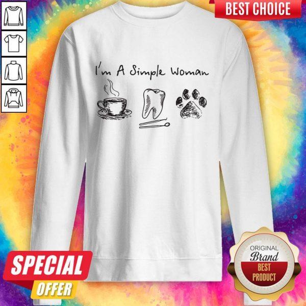 I'm A Simple Woman I Like Coffee Tooth Dog Paw Shirt Sweatshirt