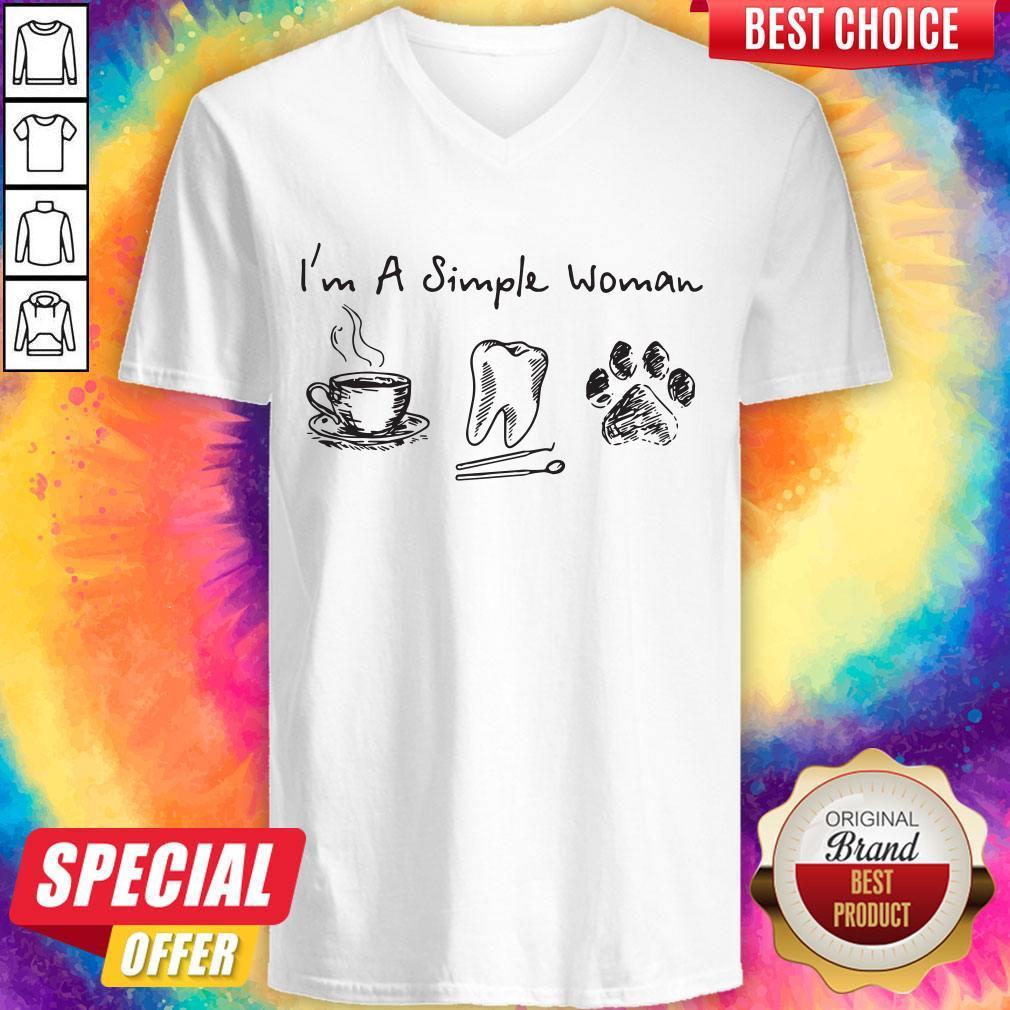 I?m A Simple Woman I Like Coffee Tooth Dog Paw Shirt V-neck
