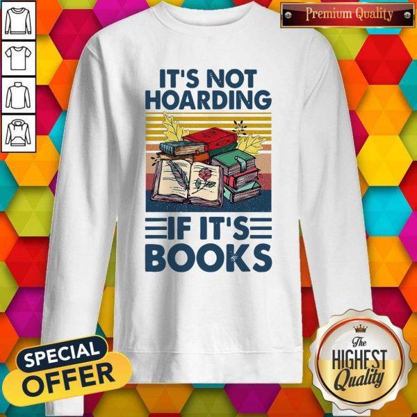 It's Not Hoarding If It's Books Vintage Sweatshirt
