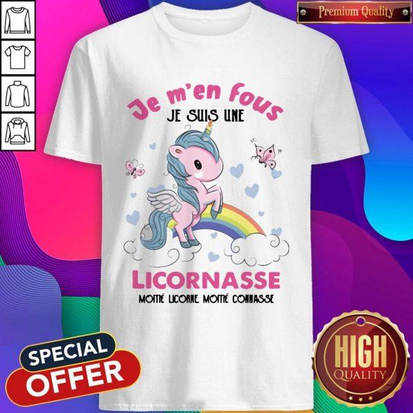 Je M'en Fous Licornasse Moitie Licorne Moitie Connasse Shirt