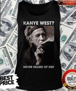 Keith Richards Kanye West Never Heard Of Her Sweatshirt