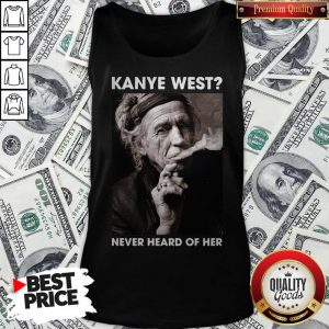 Keith Richards Kanye West Never Heard Of Her Sweatshirt