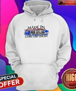 Made In New Zealand A Long Long Time Ago Hoodie