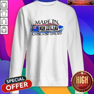 Made In New Zealand A Long Long Time Ago Sweatshirt