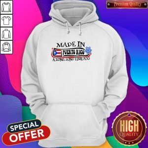 Made In Puerto Rico A Long Long Time Ago Hoodie