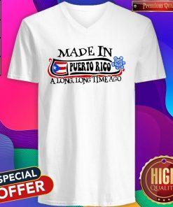 Made In Puerto Rico A Long Long Time Ago V-neck