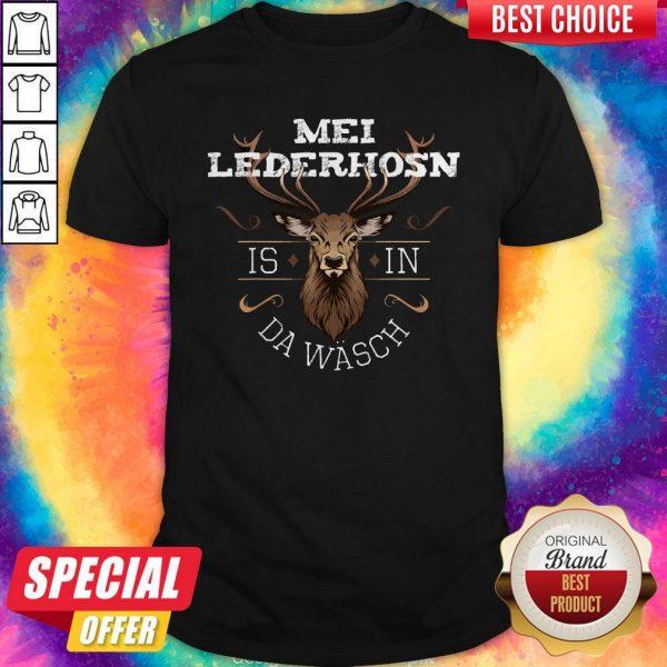 Mei Lederhosen Is In The Wash Shirt