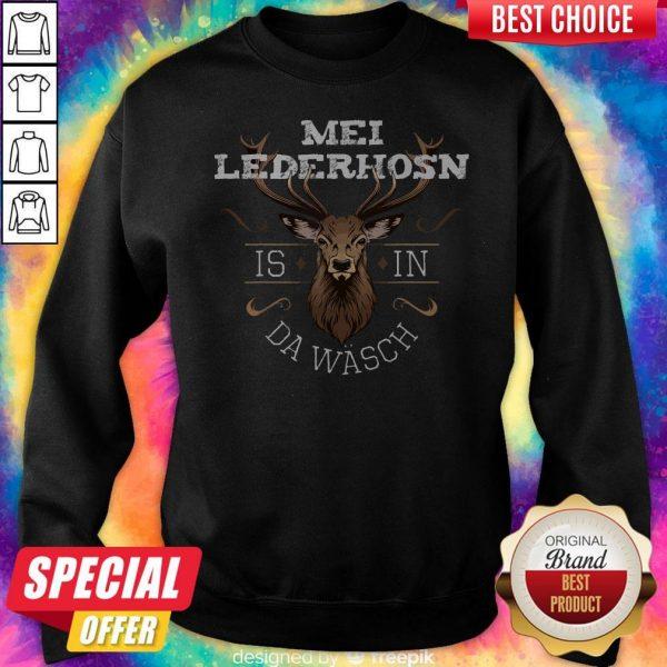 Mei Lederhosen Is In The Wash Sweatshirt