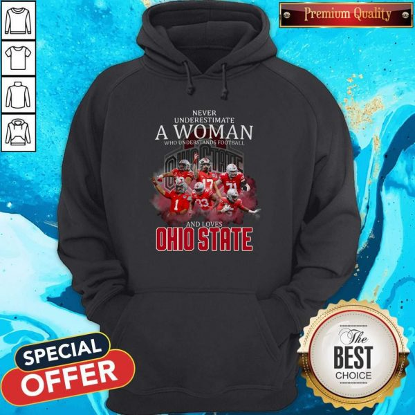 Never Underestimate A Woman Who Understands Football And Loves Ohio State Hoodie