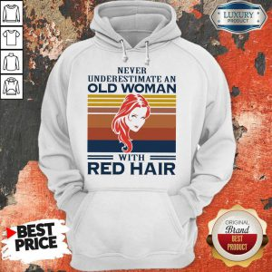 Never Underestimate An Old Woman With Red Hair Vintage Hoodie