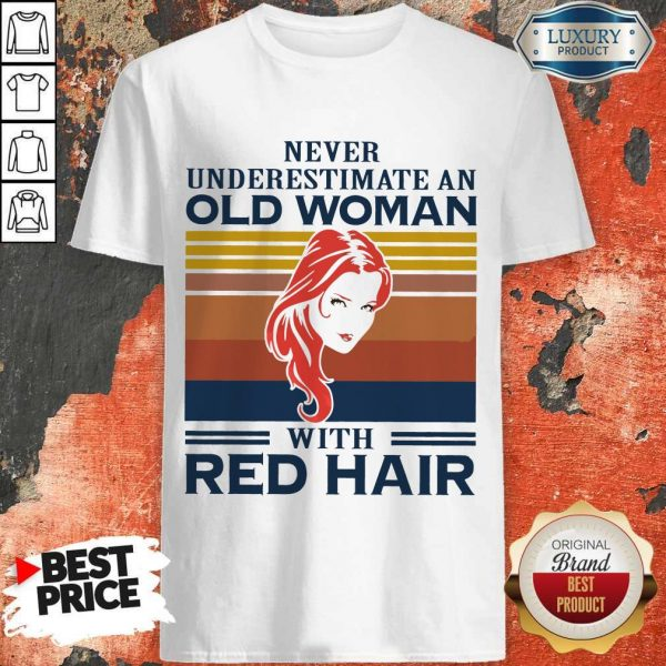 Never Underestimate An Old Woman With Red Hair Vintage Shirt
