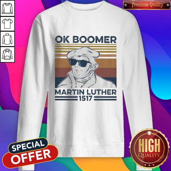 Ok Boomer Martin Luther 1517 Vintage Sweatshirt