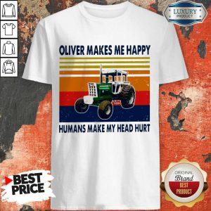Oliver Makes Me Happy Humans Make My Head Hurt Vintage Shirt