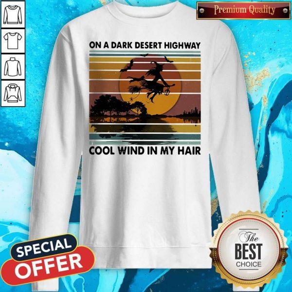 On A Dark Desert Highway Cool Wind In My Hair Witch Halloween Vintage Retro Sweatshirt