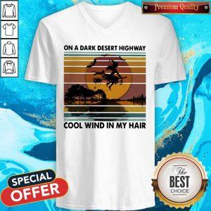 On A Dark Desert Highway Cool Wind In My Hair Witch Halloween Vintage Retro V-neck
