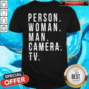 Person Woman Man Camera TV Trump Cognitive Test Shirt