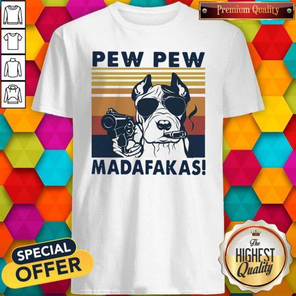 Pitbull Smoke Pew Pew Madafakas Vintage Shirt