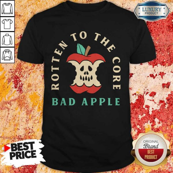 Rotten To The Core Bad Apple Shirt