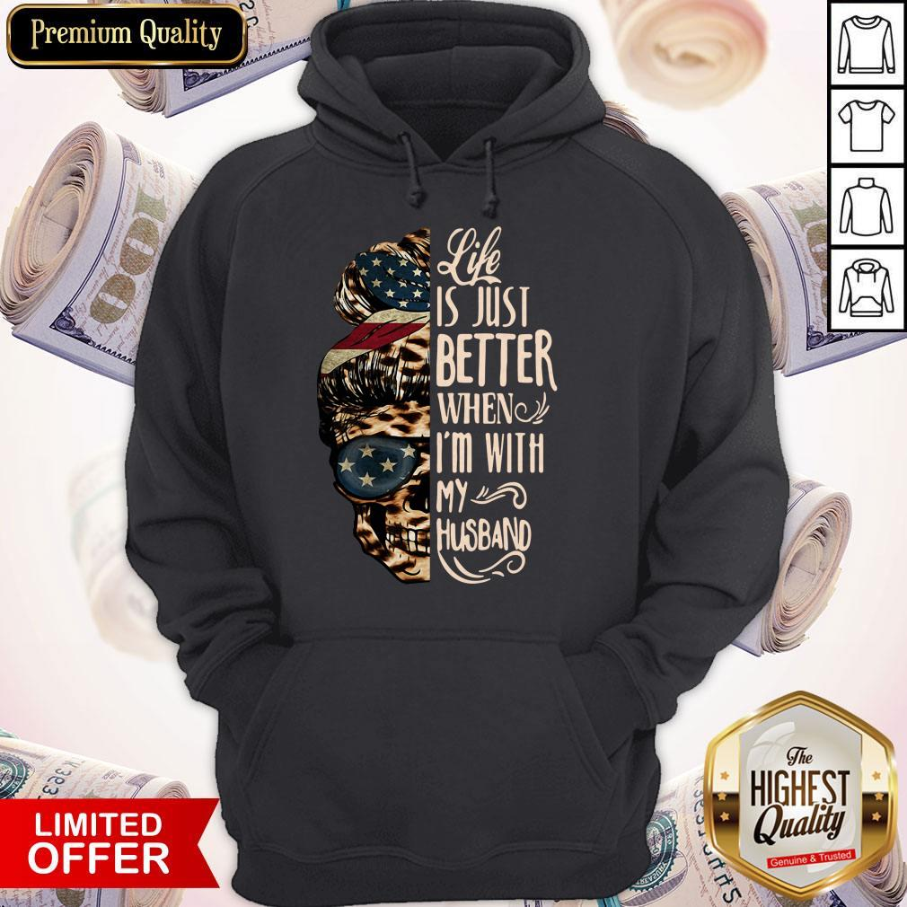 Skull Life Just Better When I'm With My Husband Hoodie