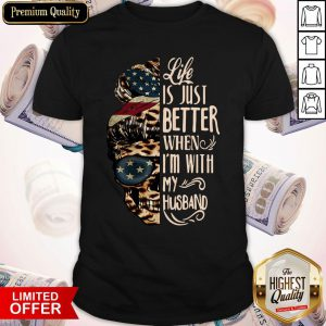 Skull Life Just Better When I'm With My Husband Shirt